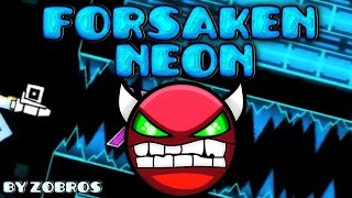 Geometry Dash (DEMON) - Forsaken Neon - by Zobros (Stream)