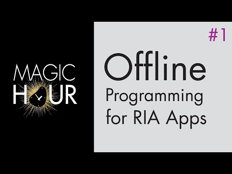 Offline Programming for RIA Apps [Magic Hour #1]