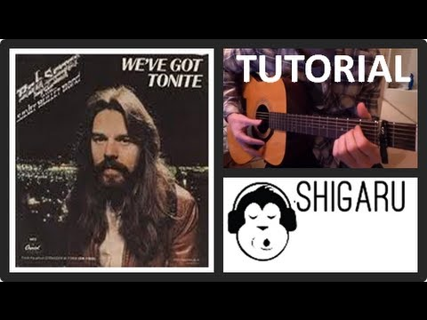 How To Play Weve Got Tonight By Bob Seger Guitar Tutorial For