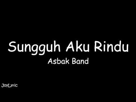 Asbak Band - Sungguh Aku Rindu (Lirik)