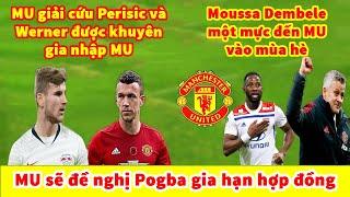 TIN CHUYỂN NHƯỢNG MỚI NHẤT: Moussa Dembele một mực đến MU vào mùa hè | MU giải cứu Ivan Perisic