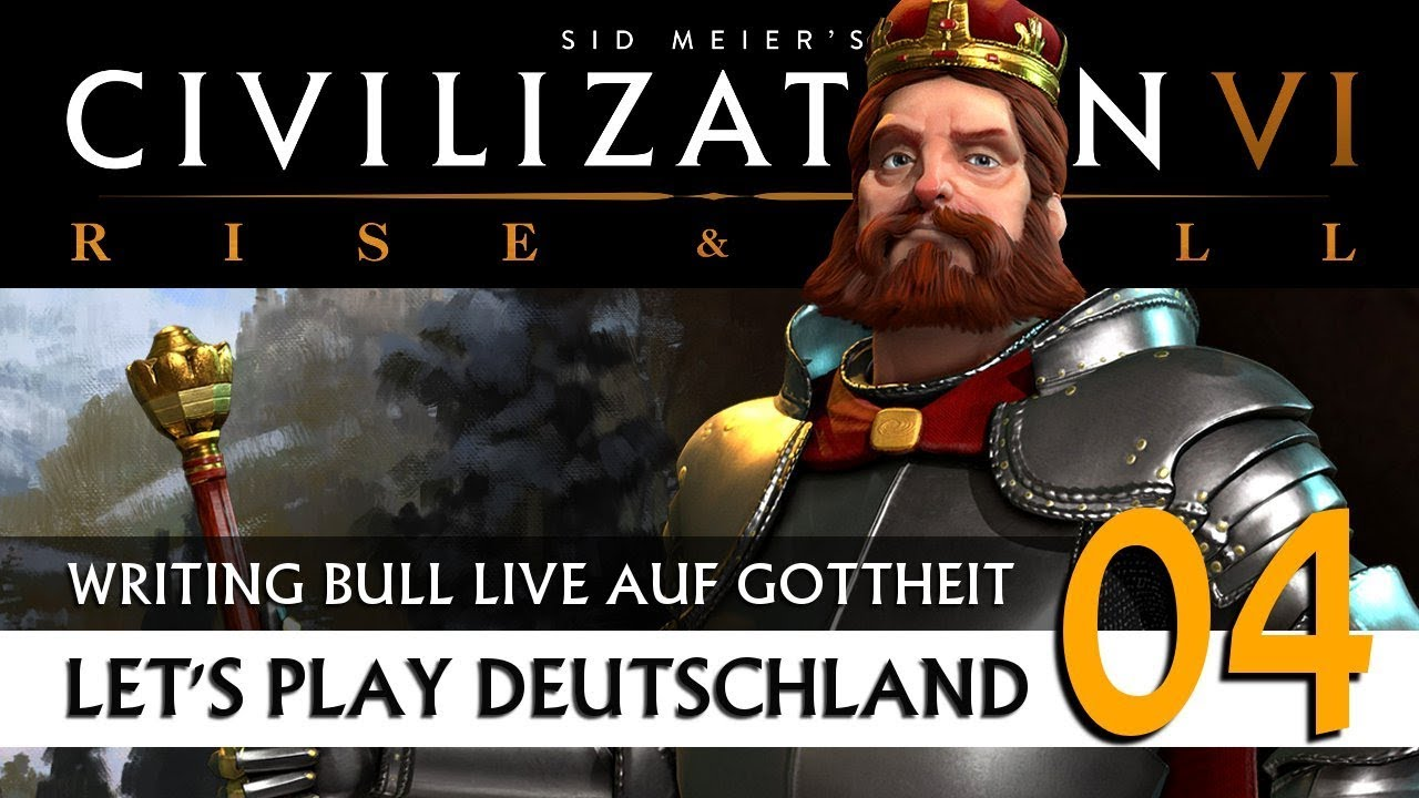 Live Let's Play: Civilization VI - Deutschland - Gottheit (04) | Rise & Fall [Deutsch]
