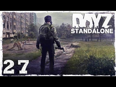 Смотреть прохождение игры [Coop] DayZ Standalone. #27 - Мы вернулись!