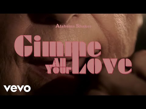 Alabama Shakes - 'Gimme All Your Love' Short Film (Official Selection)