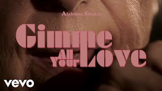 Alabama Shakes Gimme All Your Love Short Film Official Selection