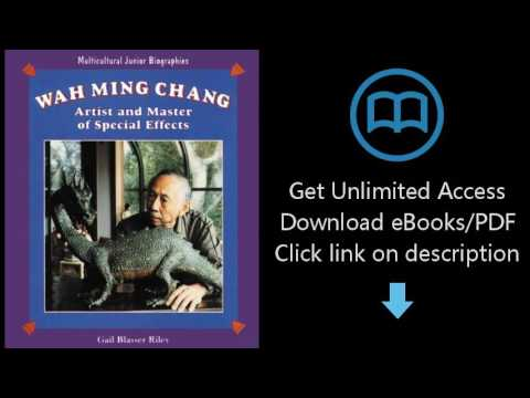 Download Wah Ming Chang: Artist and Master of Special Effects (Multicultural Junior Biograph [P.D.F]