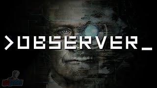 Observer Part 1   PC Gameplay Walkthrough   Sci-Fi Horror Game Let