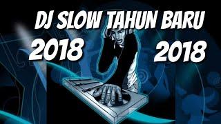 DJ SLOW TAHUN BARU 2018 | DJ SANTAI HAPPY NEW YEAR 2018