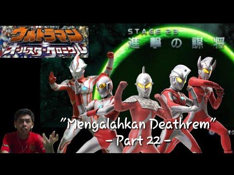 """Mengalahkan Deathrem"" Ultraman All Star Chronicle Indonesia Part 22 (Game PSP)"