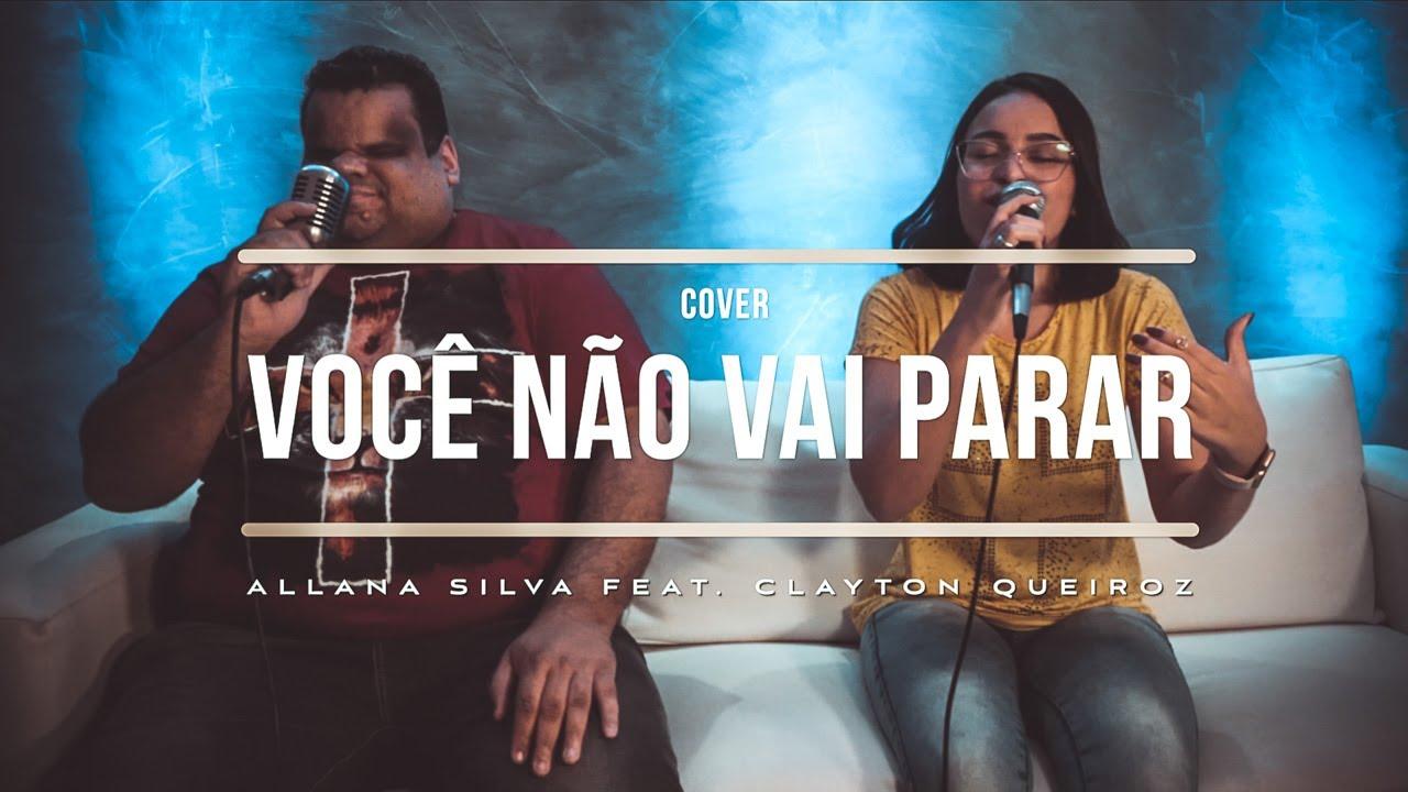 Download Você Não Vai Parar - Allana Silva feat. Clayton Queiroz (COVER)