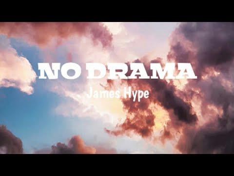 James Hype - No Drama   ft.Craig David   Lyrics