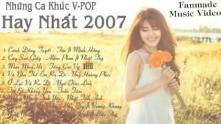 [MV Fanmade] Những Ca Khúc Hay Nhất V-POP 2007