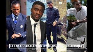 Les 10 Footballeurs Les Plus Riches d'Afrique - DavidFaitDesTops