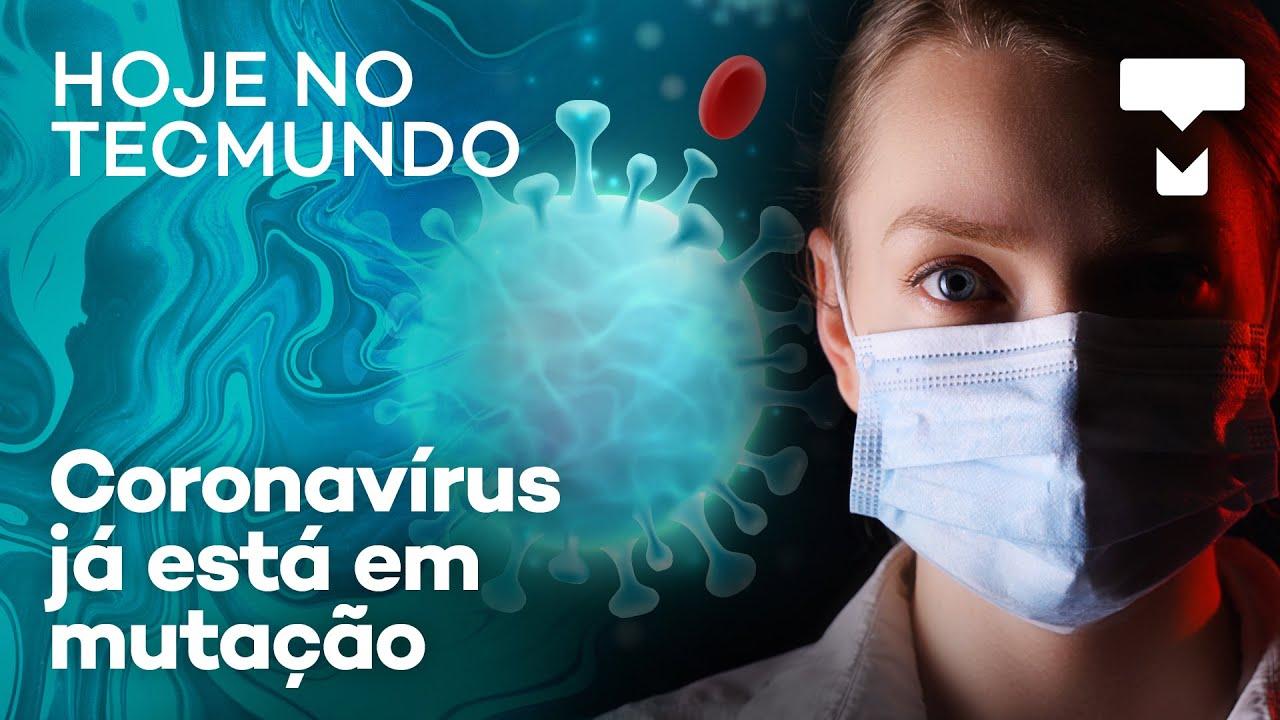 Coronavírus em mutação, Banco do Brasil vazou dados de clientes e LG Velvet caro - Hoje no TecMundo