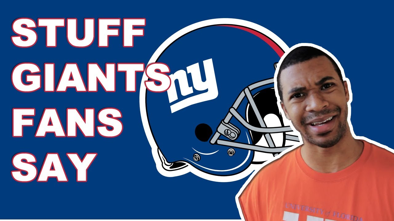 Stuff New York Giants Fans Say