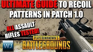 ULTIMATE GUIDE to RECOIL Patterns in Patch 1.0 of PUBG, ALL Assault Rifles tested and compared