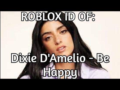 Be Happy Dixie Damelio Roblox Id