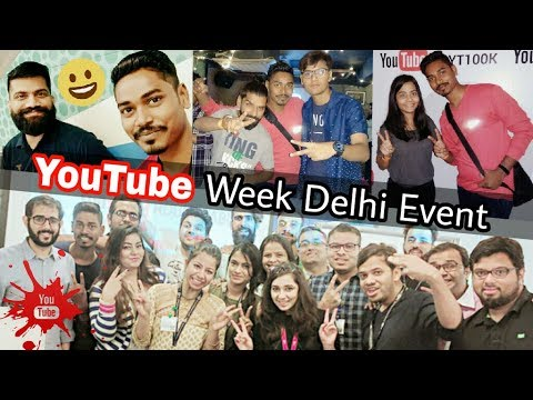 YouTube Week Delhi Event, YT100K Party, Awesome Creators, Great Experince, 1st blog,  Must Watch 😊😇