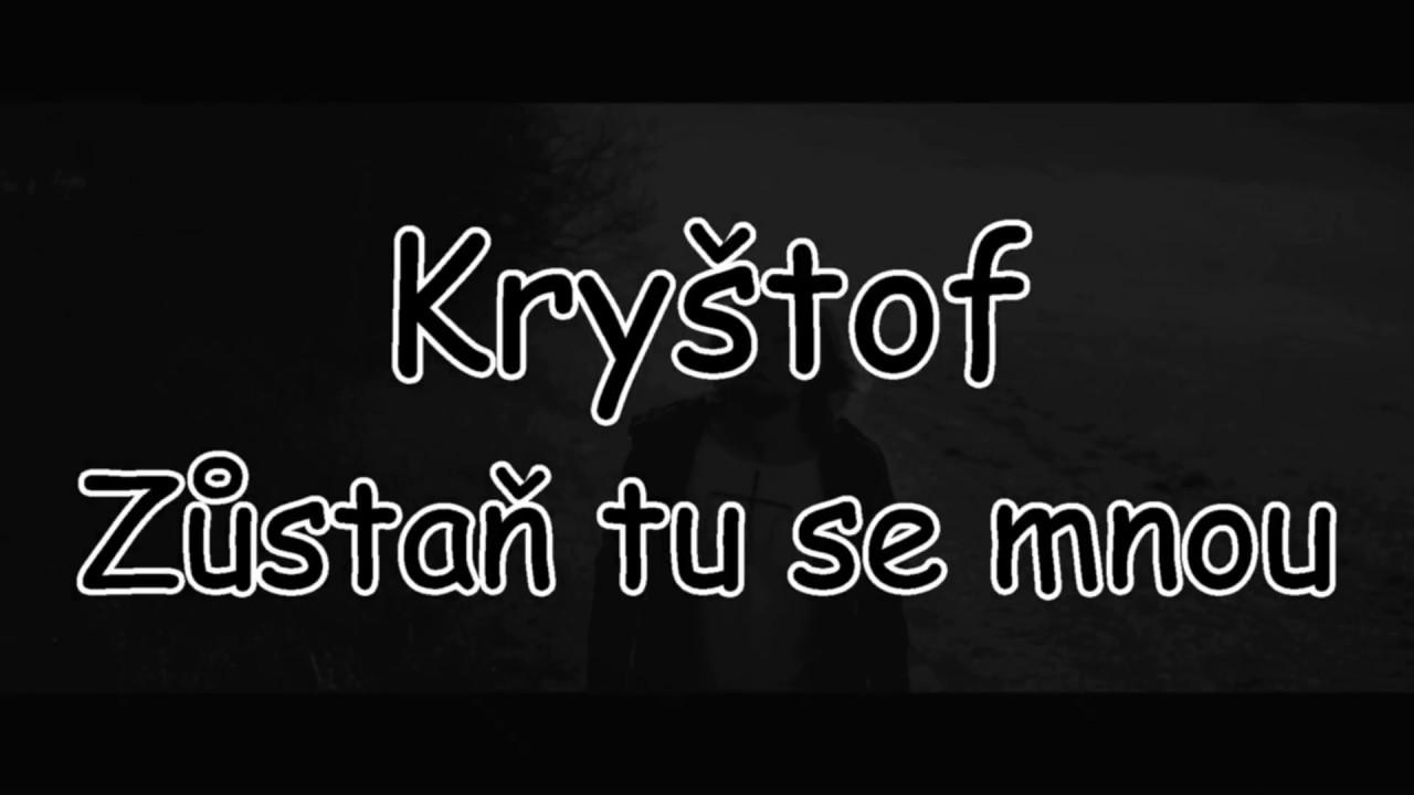 krystof-zustan-tu-se-mnou-text-pavel-kozler-pavel-kozler