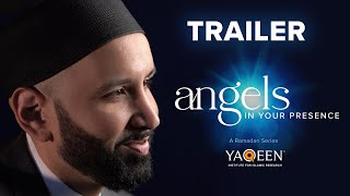 Trailer | Angels in Your Presence, a Ramadan Series with Sh. Omar Suleiman