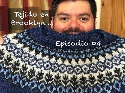 Tejido en Brooklyn-- Un Podcast en Español Ep 04