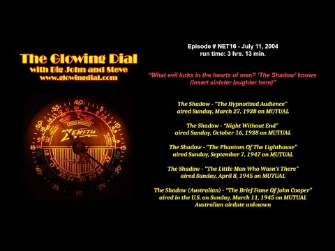 The Glowing Dial - episode NET16 - 7/11/04