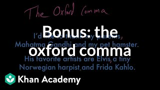 BONUS: The Oxford comma | Punctuation | Grammar | Khan Academy