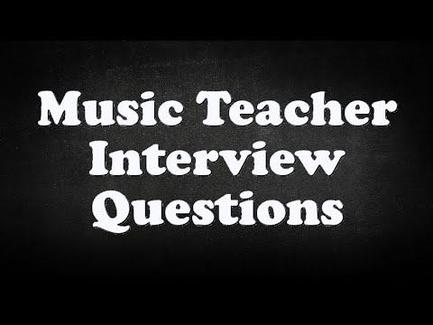 Music Teacher Interview Questions