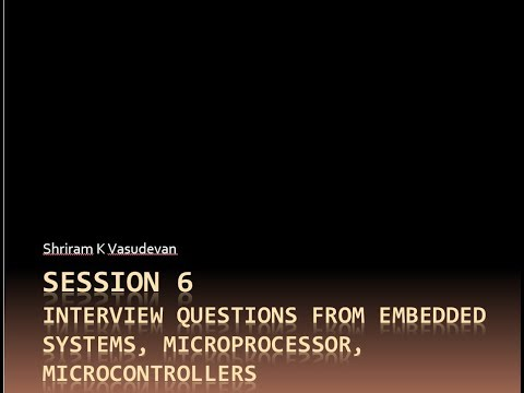 Session 6 Interview Questions from Embedded Systems