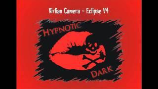 Kirlian Camera - Eclipse V4