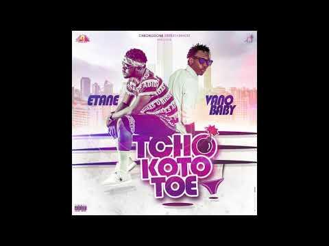 ETANE  feat VANO BABY   Tchokototoe   ( Dirty version)