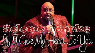 Solomon Burke - If I Give My Heart To You (SR)