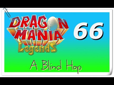 "A Blind Hop - Dragon Mania Legends - Part 66 (""Extreme Measures"")"