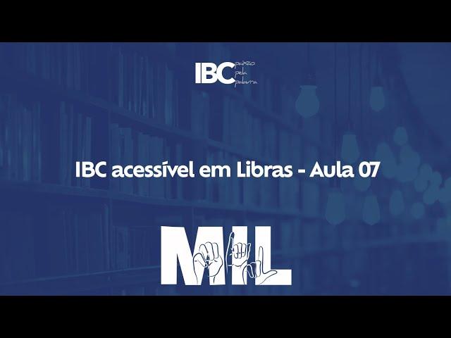 IBC acessível em Libras// Discipulado com Surdos - Aula 07