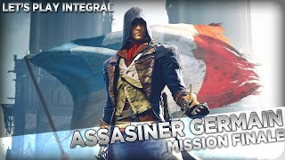 [FR] [PS4] FIN ASSASSINER GERMAIN | Assassin's Creed Unity Let's Play Intégral