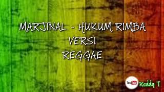 Marjinal-Hukum Rimba versi Reggae Video Lirik