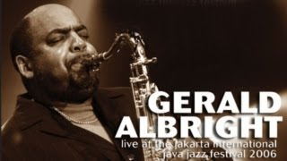 "Gerald Albright ""Bermuda Nights"" Live at Java Jazz Festival 2006"
