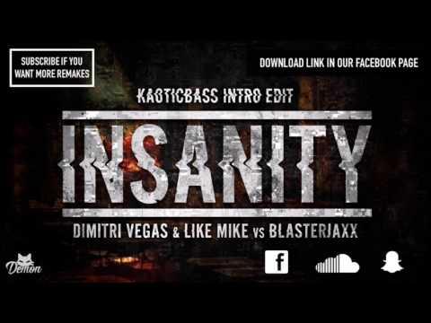 Dimitri Vegas & Like Mike vs Blasterjaxx - Insanity (Intro Edit)