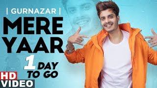 Gurnazar Mere Yaar 1 Day To Go Ft Nirmaan Harry Verma B Praak Latest Teasers 2019