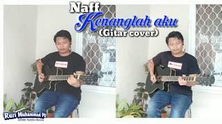 Kenanglah aku - Naff (Gitar Cover)