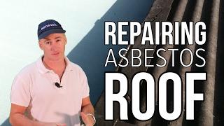 REPAIRING ASBESTOS ROOF - Queensland Roofing