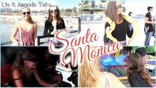 Amanda & Lia Take Santa Monica!! || Follow Us Around