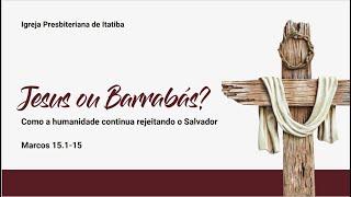Jesus ou Barrabás? - David Douglas - 09/05/2021