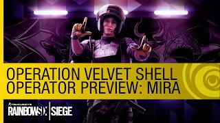 Tom Clancy's Rainbow Six Siege - New Operator Preview: Mira (Operation Velvet Shell) [US]