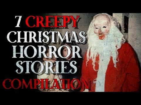 7 Creepy Christmas Horror Stories Compilation
