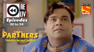 Weekly Reliv  - Partners Trouble Ho Gayi Double  - 2nd April to 6th April 2018 - Episode 90 to 94