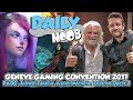 DAILYNOOB : Genève Gaming Convention 2017