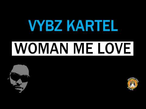 VYBZ KARTEL - WOMAN ME LOVE (RESTRICTED ZONE) (DA MUSICAL HIERARCHY)