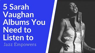 Five Sarah Vaughan Albums You Need To Listen To