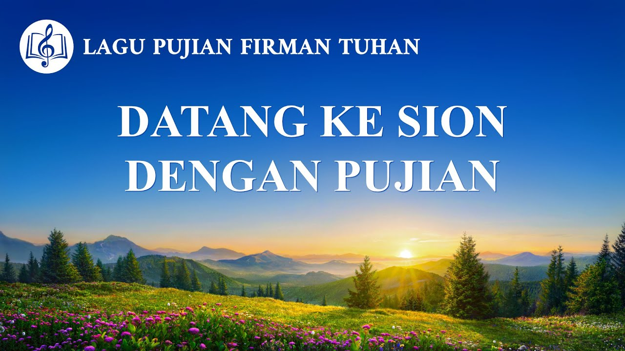 Lagu Rohani Kristen 2020 - Datang ke Sion Dengan Pujian